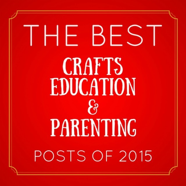 Best crafts education and parenting posts 2015