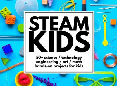 STEAM Kids 50+ Activities for Kids