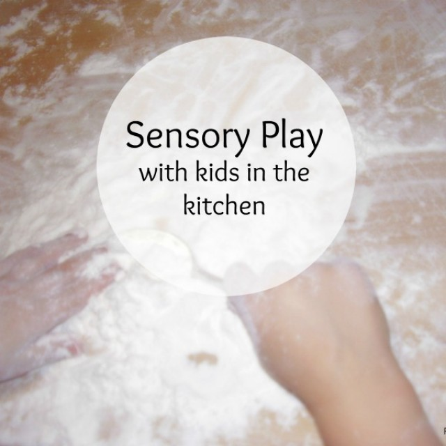 Sensory play in the kitchen for toddlers and preschoolers