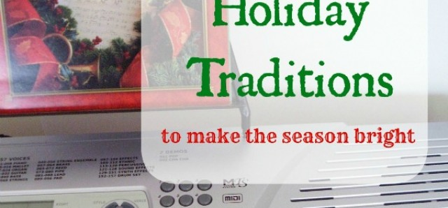 Tips for creating family traditions for holidays and special events