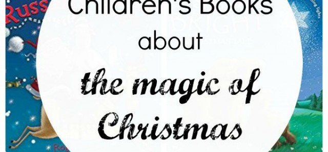 Children's books about the magic of Christmas - Preschool Toolkit