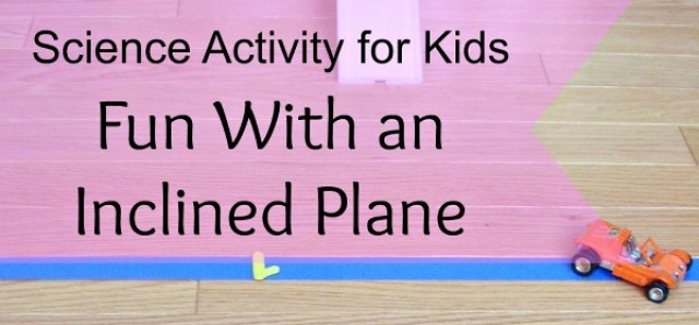 Fun science for kids experimenting with an inclined plane