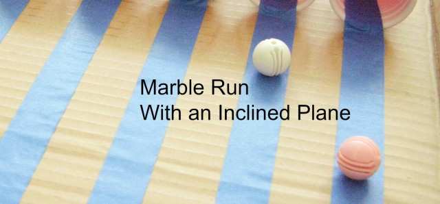 Marble run with an inclined plane - Preschool Toolkit